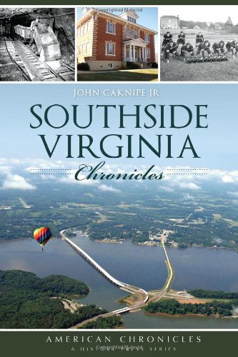 Read Online Southside Virginia Chronicles (American Chronicles) PDF