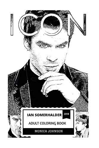 Ian Somerhalder Adult Coloring Book: Damon from Vampire Diaries and Boone from Lost, Hot Model and Talented Actor Inspired Adult Coloring Book