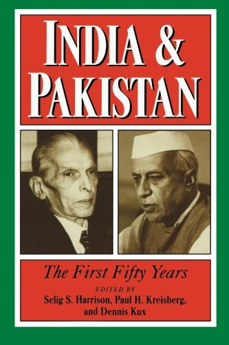 India and Pakistan: The First Fifty Years (Woodrow Wilson Center Press)