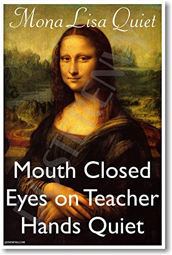Mona Lisa Quiet - NEW Classroom Motivational Poster