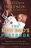 img - for The New Dad's Playbook: Gearing Up for the Biggest Game of Your Life book / textbook / text book