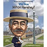 Who Was Milton Hershey?: Who Was...? | James Buckley