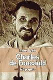 Charles de Foucauld: Explorateur au Maroc, ermite au Sahara