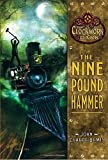The Nine Pound Hammer (The Clockwork Dark, Book 1)