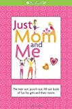 Just Mom and Me (American Girl) (American Girl Library)