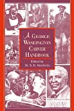 A George Washington Carver Handbook, , 1603060162