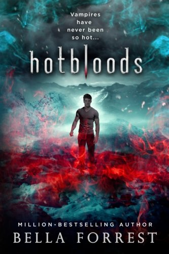 Hotbloods (Volume 1) [Bella Forrest] (Tapa Blanda)
