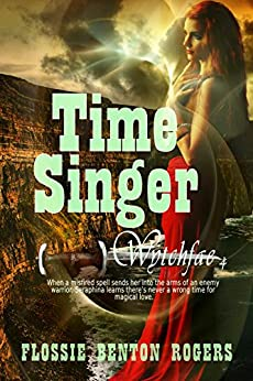 Time Singer (Wytchfae Book 4) by [Benton Rogers, Flossie]