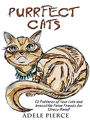 Purrfect Cats: 50 Patterns of Your Cute and Irresistible Feline Friends for Stress-Relief! (Relaxation & Creativity)