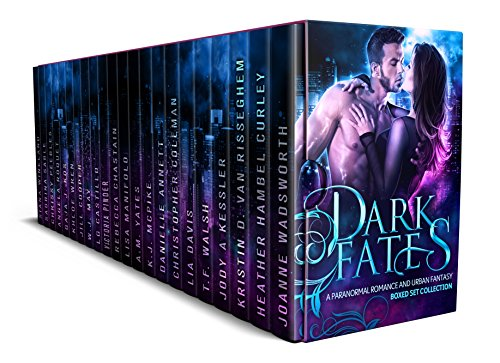 Dark Fates: A Paranormal Romance and Urban Fantasy Boxed Set Collection by [Wadsworth, Joanne , Curley, Heather Hambel, Van Risseghem, Kristin D., Kessler, Jody A, Walsh, T.F., Davis, Lia, Coleman, Christopher, Annett, Danielle, McPike, K.J., Yates, A.M., Manifold, Lisa, Chastain, Rebecca, Pinder, Victoria, Castillo, LG, May, W.J., Cooper, Jill, Wren, Khloe, Kos, Gaja J., Roquet, Angela, Peebles, Chrissy, Sable, Sabrina, Wineland, Siana]