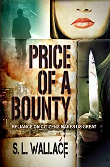 Price of a Bounty (Reliance on Citizens Makes Us Great! Book 1) by [Wallace, S. L.]