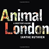 Animal London, Ianthe Ruthven, 0224087045
