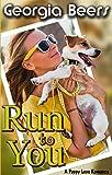 Run To You (Puppy Love Romance Book 2)
