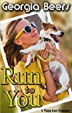 Run To You (Puppy Love Romance Book 2)