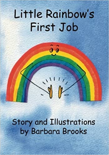 59814b612cf2e Little Rainbow's First Job: Barbara Brooks: 9781500767082: Amazon ...