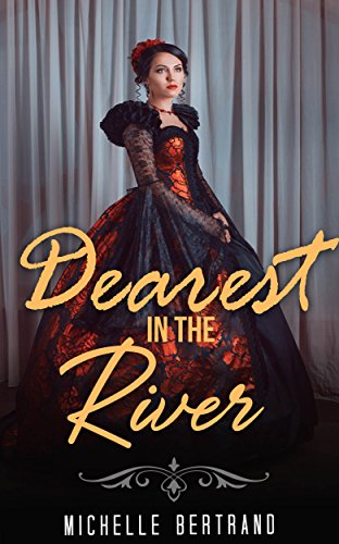 Dearest In The River