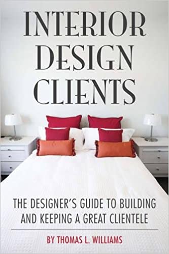Amazon Interior Design Clients The Designers Guide To Building And Keeping A Great Clientele 9781581156768 Thomas L Williams Books