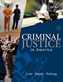Bundle: Criminal Justice in America, 6th + Careers in Criminal Justice Printed Access Card : Criminal Justice in America, 6th + Careers in Criminal Justice Printed Access Card, Cole and Cole, George F., 0538787295