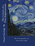 The Letters of a Post-Impressionist, Vincent Gogh, 1479108030