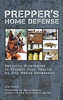 Prepper's Home Defense: Security Strategies to Protect Your Family by Any Means Necessary (1612431151) | Amazon price tracker / tracking, Amazon price history charts, Amazon price watches, Amazon price drop alerts