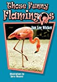 img - for Those Funny Flamingos (Those Amazing Animals) book / textbook / text book
