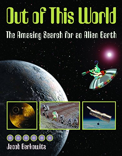Read Online Out of This World: The Amazing Search for an Alien Earth PDF