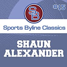 Sports Byline: Shaun Alexander Speech by Ron Barr Narrated by Ron Barr