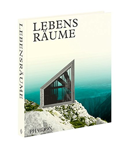 Lebensräume Gebundenes Buch – 21. Februar 2017 Lebensräume Phaidon 0714873888 Architektur