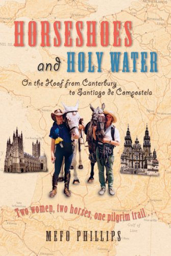 Horseshoes And Holy Water: On the Hoof from Canterbury to Santiago De Compostela ()