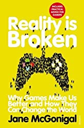 Reality is Broken: Why Games Make Us Better and How They Can Change the World by Jane McGonigal (2012-04-05)