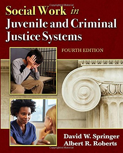 Social Work in Juvenile and Criminal Justice Systems