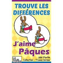 Trouve les différences - J'aime Pâques (Collection - Trouve l'erreur t. 7) (French Edition)