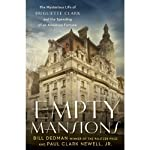 Empty Mansions: The Mysterious Life of Huguette Clark and the Spending of a Great American Fortune | Bill Dedman,Paul Clark Newell Jr.