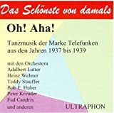 Oh! Aha! - Tanzmusik der Marke Telefunken 1937-1939 by Adalbert Lutter