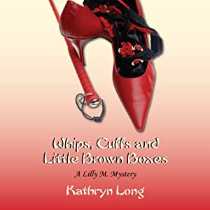 Whips, Cuffs, and Little Brown Boxes Audiobook