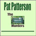 The Adams Park Murders | Pat Patterson