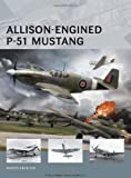 Allison-Engined P-51 Mustang, Martyn Chorlton, 1780961510