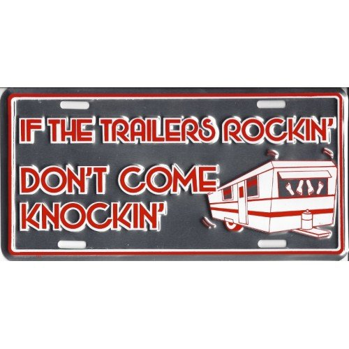 Smart Blonde If the Trailers Rockin' Don't Come Knockin' License Plate