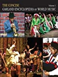 The Concise Garland Encyclopedia of World Music, Douglas Puchowski, 0415972930