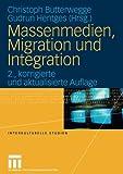 Massenmedien, Migration und Integration: Herausforderungen für Journalismus und politische Bildung (Interkulturelle Studien)