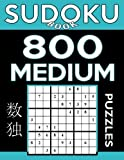 Sudoku Book 800 Medium Puzzles: Sudoku Puzzle Book With Only One Level of Difficulty (Sudoku Book Series) (Volume 26)
