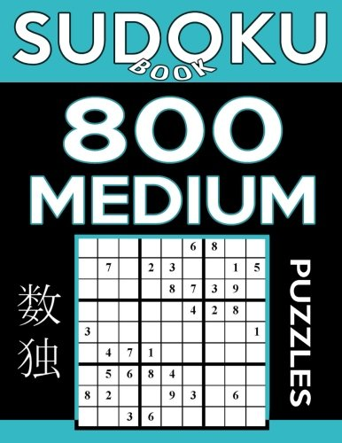 - Sudoku Book 800 Medium Puzzles: Sudoku Puzzle Book With Only One Level of Difficulty (Sudoku Book Series)