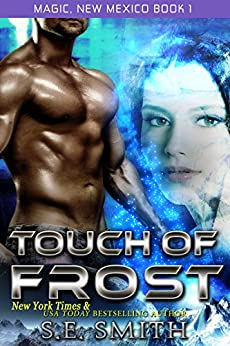 Touch of Frost (Magic, New Mexico Book 1) by [Smith, S. E.]
