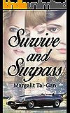 Survive and Surpass: A contemporary fiction novel