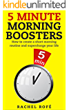 5 Minute Morning Boosters: How to create a short morning routine and supercharge your life