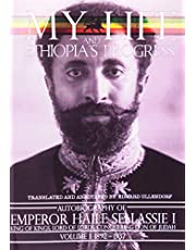 The Autobiography of Emperor Haile Sellassie I: King of All Kings and Lord of All Lords; My Life and Ethopia's Progress 1892-1937