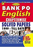 Bank PO English Chapter Wise Solved Papers 1999-Till Date 5150+ Objective Questions-English