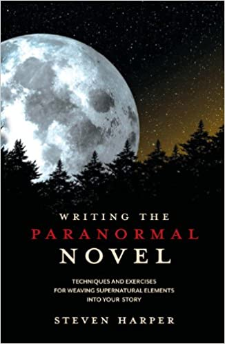 Writing the Paranormal Novel: Techniques and Exercises for Weaving
