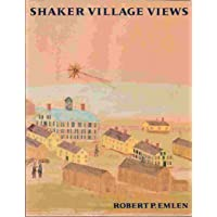 SHAKER VILLAGE VIEWS: Illustrated Maps and Landscape Drawings by Shaker Artists of the Nineteenth Century.