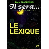 Il sera... LE LEXIQUE (French Edition)